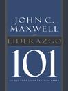Liderazgo 101 (eBook): Lo que todo lider necesita saber