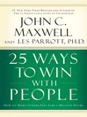 25 Ways to Win with People (eBook): How to Make Others Feel Like a Million Bucks