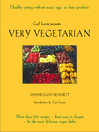 Very Vegetarian (eBook): More Than 250 Recipes—From Easy to Elegant—For the Most Delicious Vegan Dishes