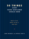 50 Things Every Young Gentleman Should Know eBook