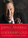 Leadership Gold (MP3): Lessons I've Learned from a Lifetime of Leading