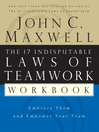 The 17 Indisputable Laws of Teamwork Workbook (eBook): Embrace Them and Empower Your Team