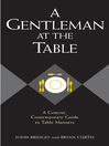 A Gentleman at the Table (eBook): A Concise, Contemporary Guide to Table Manners