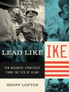 Lead Like Ike (eBook): Ten Business Strategies from the CEO of D-Day