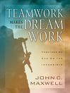 Teamwork Makes the Dream Work (eBook): Together We Can Do the Impossible