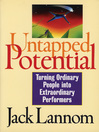 Untapped Potential (eBook): Turning Ordinary People into Extraordinary Performers