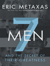 Seven Men (eBook): And the Secret of Their Greatness
