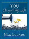 You Changed My Life (eBook): Stories of Real People With Remarkable Hearts