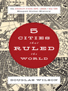 Five Cities that Ruled the World (eBook): How Jerusalem, Athens, Rome, London, and New York Shaped Global History