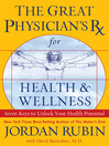 The Great Physician's Rx for Health & Wellness (eBook): Seven Keys to Unlock Your Health Potential
