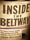 Inside the Beltway (eBook): Offbeat Stories, Scoops, and Shenanigans from around the Nation's Capital