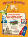 Amazing Iowa (eBook): Fascinating Facts, Entertaining Tales, Bizarre Happenings, and Historical Oddities about the Hawkeye State