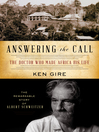 Answering the Call (eBook): The Doctor Who Made Africa His Life: The Remarkable Story of Albert Schweitzer