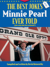 The Best Jokes Minnie Pearl Ever Told (eBook): (Plus some that she overheard!)