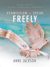 Permission to Speak Freely (eBook): Essays and Art on Fear, Confession, and Grace
