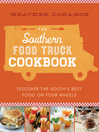 The Southern Food Truck Cookbook (eBook): Discover the South's Best Food on Four Wheels