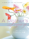 A Mother's Legacy (eBook): Your Life Story in Your Own Words