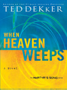 When Heaven Weeps (eBook): The Martyr's Song Series, Book 2
