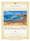 In the Footsteps of Paul (eBook): Experience the Journey That Changed the World