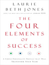 The Four Elements of Success (eBook): A Simple Personality Profile that will Transform Your Team