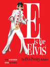 E is for Elvis (eBook): The Elvis Presley Alphabet