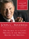 Chapter 18: The Secret To A Good Meeting Is the Meeting Before The Meeting (eBook)