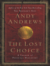 The Lost Choice (eBook): A Lengend of Personal Discovery