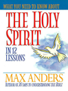 What You Need to Know About the Holy Spirit in 12 Lessons (eBook)