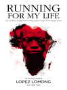 Running for My Life (eBook): One Lost Boy's Journey from the Killing Fields of Sudan to the Olympic Games