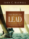 The Right to Lead (eBook): Learning Leadership Through Character and Courage
