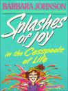 Splashes of Joy in the Cesspools of Life (eBook)