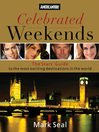 Celebrated Weekends (eBook): The Stars' Guide to 50 of the Most Exciting Cities in the World