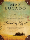 Traveling Light (eBook): Releasing the Burdens You Were Never Intended to Bear: The Promise of Psalm 23