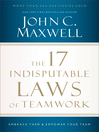 The 17 Indisputable Laws of Teamwork (eBook): Embrace Them and Empower Your Team