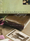 A Grandparent's Legacy (eBook): Your Life Story in Your Own Words