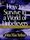 How to Survive in a World of Unbelievers (eBook): Jesus' Words of Encouragement on the Nights before His Death