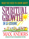 What You Need to Know About Spiritual Growth in 12 Lessons (eBook)