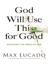 God Will Use This for Good (eBook): Surviving the Mess of Life