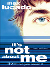 It's Not About Me (eBook): Live Like You Mean It