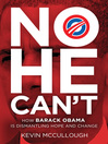 No He Can't (eBook): How Barack Obama Is Dismantling Hope and Change