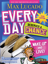 Every Day Deserves a Chance (eBook): Wake Up and Live!