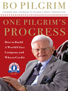 One Pilgrim's Progress (eBook): How to Build a World-Class Company, and Who to Credit