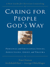 Caring for People God's Way (eBook): Personal and Emotional Issues, Addictions, Grief, and Trauma