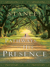 Pathways to His Presence (eBook): A Daily Devotional