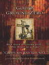 God @ Ground Zero (eBook): How Good Overcame Evil...One Heart at a Time