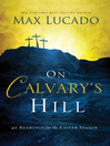 On Calvary's Hill (eBook): 40 Readings for the Easter Season