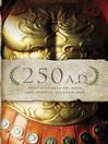 250 A. D. (eBook): Una historia de ayer, que podria suceder hoy