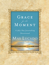 Grace for the Moment, Volume I (eBook): A 365-Day Journaling Devotional