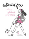 The Essential Five (eBook): A Grown-Up Girl's Handbook for Everything