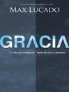 Gracia (eBook): Mas que lo merecido, mucho mas que lo imaginado